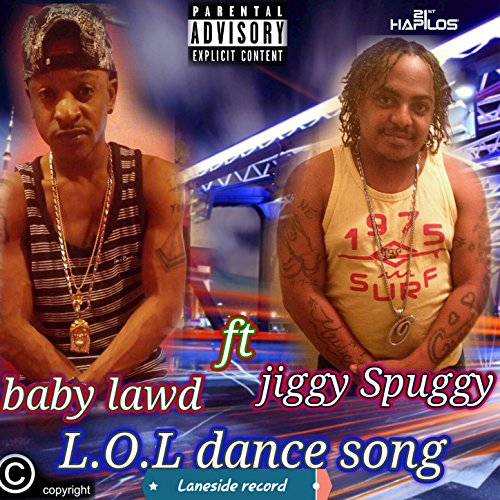 L O L Dance Song Explicit By Jiggy Spuggy Baby Lawd On Amazon