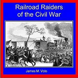 Railroad Raiders of the Civil War Audiobook