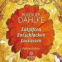 Entgiften... Entschlacken... Loslassen Hörbuch von Ruediger Dahlke Gesprochen von: Ruediger Dahlke