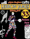 LeBron James Basketball Coloring Book: Unofficial Night Edition: 33 Beautifully Designed Pictures of LeBron James, his stats and facts, and other ... and leaves (Sports coloring books) (Volume 1)