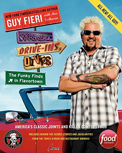 Guy Fieri - s New Cookbook Diners, Drive-Ins And Dives The Funky Finds In Flavortown
