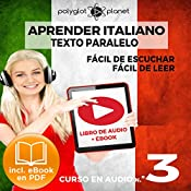 Aprender Italiano - Texto Paralelo - Fácil de Leer | Fácil de Escuchar: Curso en Audio, No. 3 [Learn Italian - Audio Course No. 3]: Lectura Fácil en Italiano [Easy Reading in Italian] | Polyglot Planet
