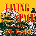 Living Space Audiobook by Isaac Asimov Narrated by Mike Vendetti