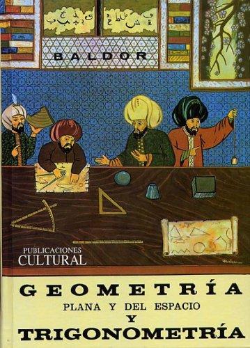 Descargar Libro Geometria Plana Y Del Espacio: Con Una Introduccion A La Trigonometria J. A. Baldor