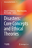 Disasters: Core Concepts and Ethical Theories (Advancing Global Bioethics Book 11)