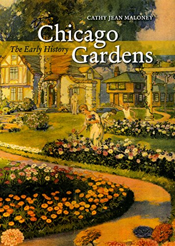 Chicago Gardens: The Early History (Center Books on Chicago and Environs)