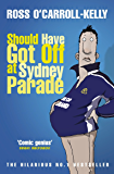 Should Have Got Off at Sydney Parade (Ross O'Carroll Kelly Book 6)
