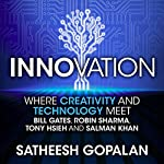 Innovation: Where Creativity and Technology Meet | Satheesh Gopalan