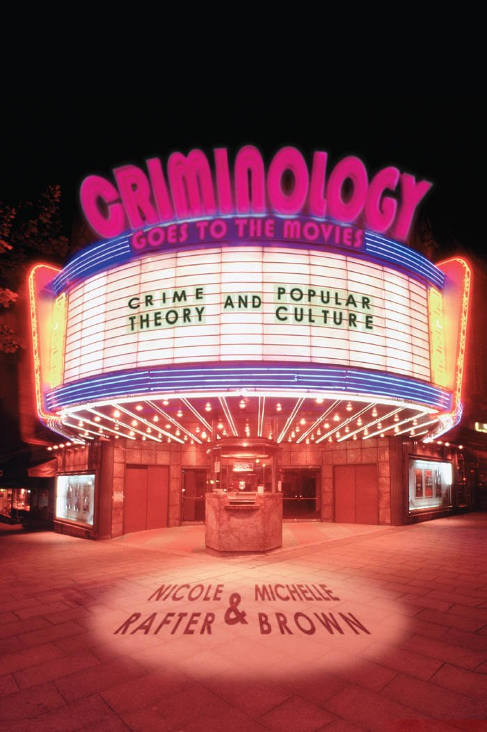Criminology Goes To The Movies  Crime Theory And Popular Culture