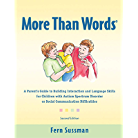 More Than Words®: A Parent's Guide to Building Interaction and Language Skills for Children with Autism Spectrum…
