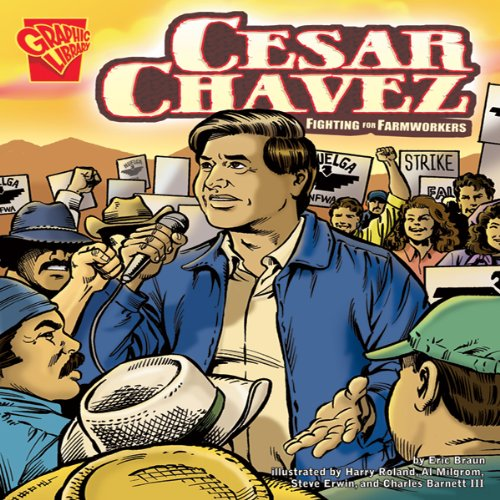 Cesar Chavez: Fighting for Farmworkers -