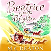 Beatrice Goes to Brighton: Travelling Matchmaker, Book 4 | M. C. Beaton