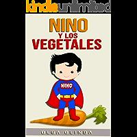 Nino y los Vegetales: Cuentos para niños de 4 a 8 años de edad.