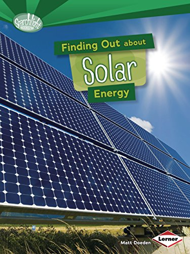 Finding Out About Solar Energy (Searchlight Books) (Searchlight Books What Are Energy Sources?)