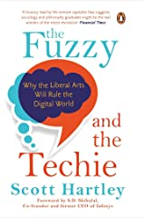 The Fuzzy and the Techie: Why the Liberal Arts Will Rule the Digital World Hardcover