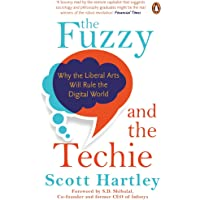 The Fuzzy and the Techie: Why the Liberal Arts Will Rule the Digital World