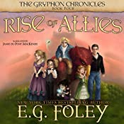 Rise of Allies: The Gryphon Chronicles, Book 4 | E.G. Foley