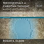 The Essentials of Christian Thought: Audio Lectures: 14 Lessons on Seeing Reality Through the Biblical Story | Roger E. Olson