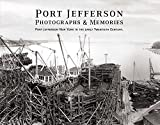 Port Jefferson Photographs and Memories