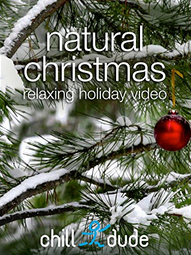 Natural Christmas Relaxing Holiday Video ()