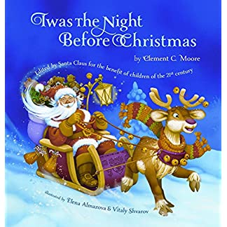 Twas the Night Before Christmas:Edited by Santa Claus for the Benefit of Children of the 21st Century