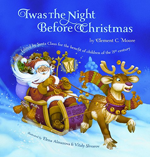 Twas the Night Before Christmas:Edited by Santa Claus for the Benefit of Children of the 21st Century (Twas The Night Before Christmas Original Poem)