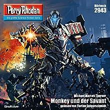 Monkey und der Savant (Perry Rhodan 2943) Hörbuch von Michael Marcus Thurner Gesprochen von: Florian Seigerschmdit