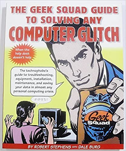 Book Geek Squad Guide to Solving Any Computer Glitch by Robert Stephens (1999-01-01)