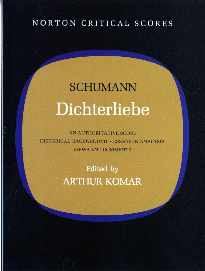 Dichterliebe (Critical Scores): Amazon.co.uk: Robert Schumann, Arthur  Komar: 9780393099041: Books
