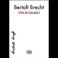 Vita di Galileo: Dramma (Collezione di teatro Vol. 10)