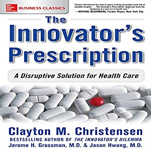 The Innovator's Prescription Hörbuch