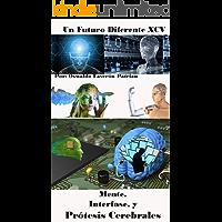 Mente, Interfase y Prótesis Cerebrales (Un Futuro Diferente nº 95)