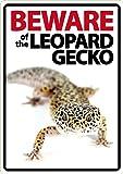 Beware of The Leopard Gecko Plastic Sign
