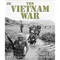 The Vietnam War: The Definitive Illustrated History (Dk)