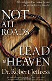 #7: Not All Roads Lead to Heaven: Sharing an Exclusive Jesus in an Inclusive World