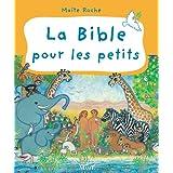 La Bible pour les petits (La Bible des tout-petits)