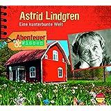 Abenteuer & Wissen: Astrid Lindgren - Eine kunterbunte Welt
