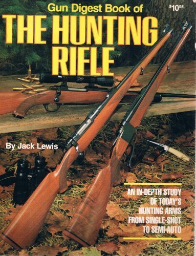Download Gun Digest Book of the Hunting Rifle book pdf