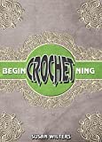 Crocheting: Beginning Crochet with Pictures and Illustrations (Yarn Basics, Color Changes Basic Stitches)