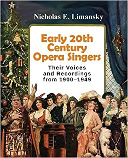 Early 20th Century Opera Singers: Their Voices and