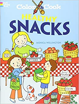 Color & Cook HEALTHY SNACKS (Dover Coloring Books): Monica ...
