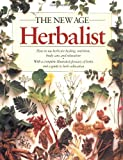 img - for The New Age Herbalist: How to Use Herbs for Healing, Nutrition, Body Care, and Relaxation book / textbook / text book