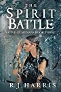 The Spirit Battle: A Paranormal Fantasy of Souls (Native Guardians Book 3)