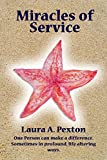 Miracles of Service: One person can make a difference...sometimes in profound, life-altering ways