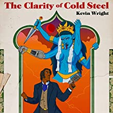 The Clarity of Cold Steel Audiobook by Kevin P. Wright Narrated by Paul Jenkins