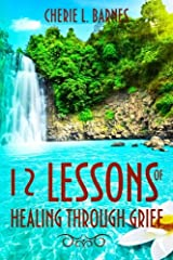 12 Lessons of Healing Through Grief Paperback