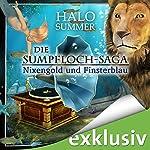Nixengold und Finsterblau (Die Sumpfloch-Saga 3) | Halo Summer