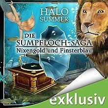 Nixengold und Finsterblau (Die Sumpfloch-Saga 3) Hörbuch von Halo Summer Gesprochen von: Anne Düe