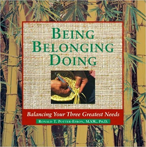 Book Being, Belonging, Doing: Balancing the Critical Needs in Your Life by Ronald T. Potter-Efron (1998-04-03)