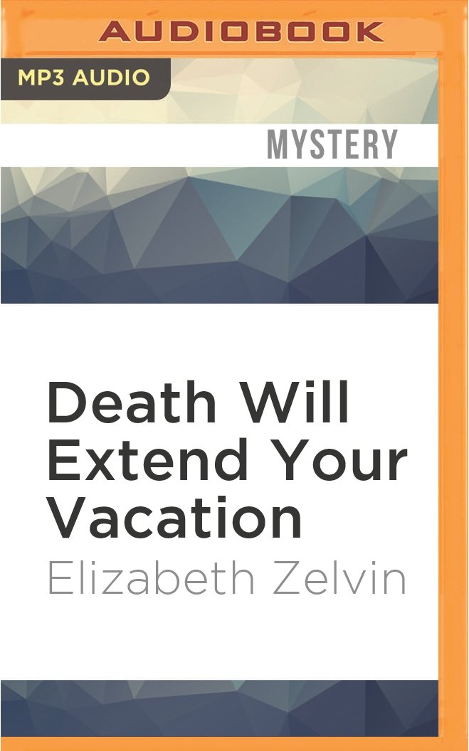 Download Death Will Extend Your Vacation (Bruce Kohler) pdf